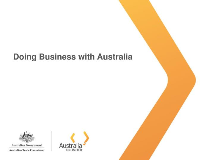 doing business in australia As with a number of aspects of doing business in australia, federal and state laws and regulations combine to influence how business practices are conducted fundamental to australia's economic goals and achievements is a competitive and vibrant economy the market economy is fostered by a key.