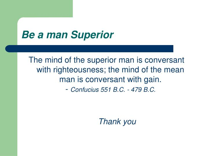 Be a man Superior