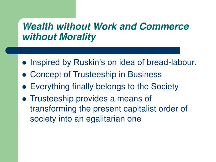 Wealth without Work and Commerce without Morality