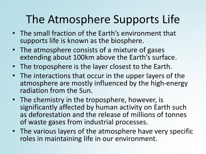 The atmosphere supports life