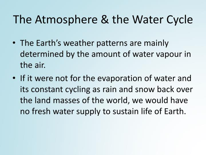 The Atmosphere & the Water Cycle