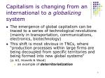 capitalism is changing from an international to a globalizing system