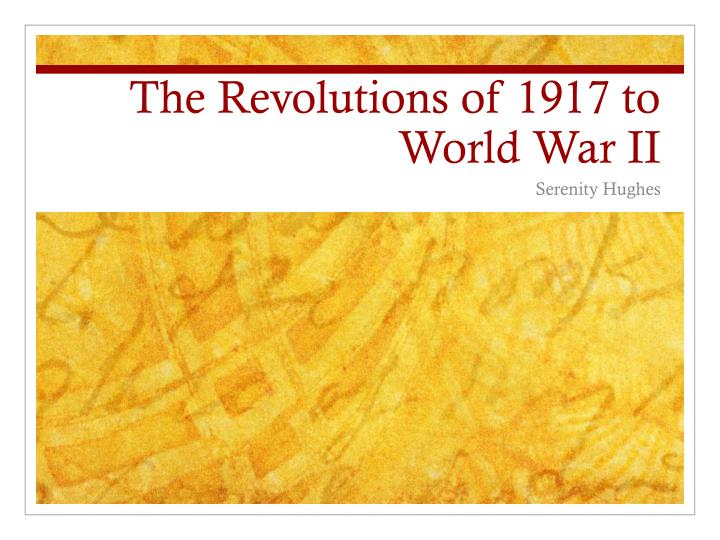 the revolutions of 1917 to world war ii n.