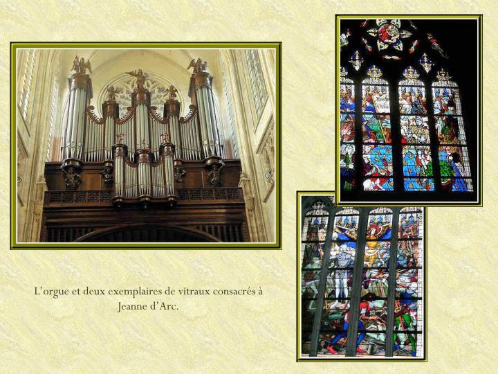 L'orgue et deux exemplaires de vitraux consacrés à Jeanne d'Arc.