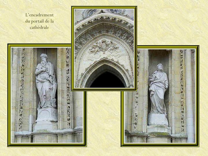 L'encadrement du portail de la cathédrale
