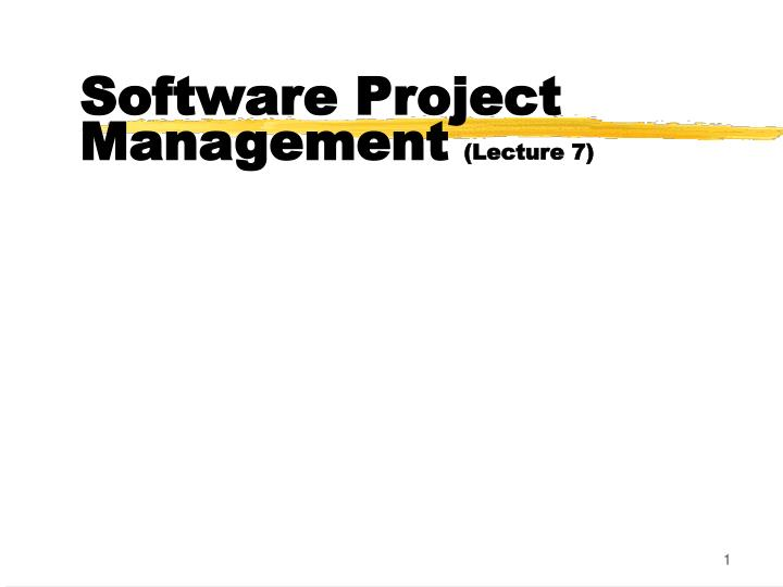 software project management lecture 7 n.