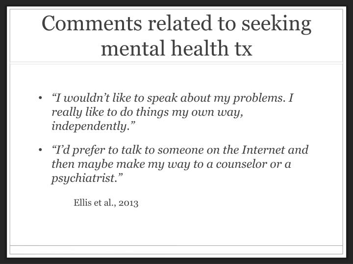 Comments related to seeking mental health tx
