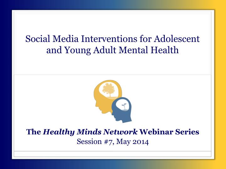 Social media interventions for adolescent and young adult mental health