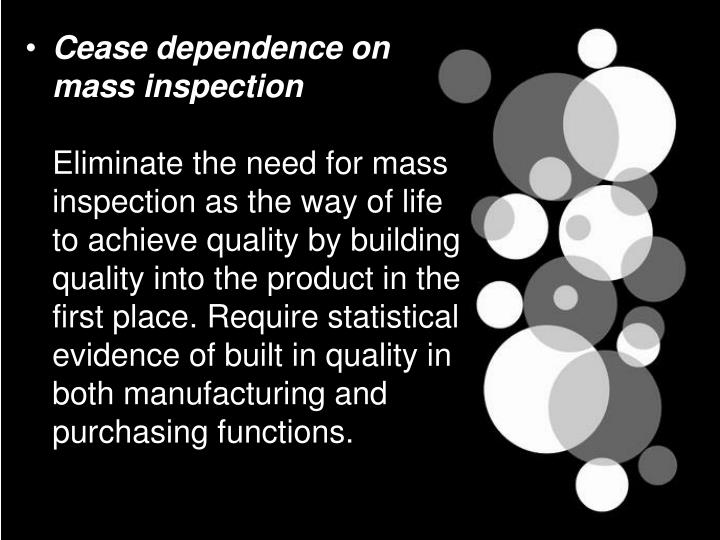 Cease dependence on mass inspection