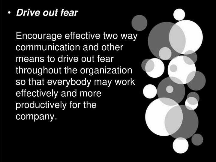 Drive out fear