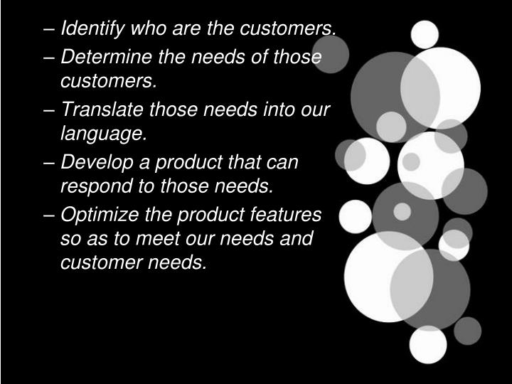 Identify who are the customers.