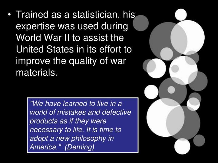Trained as a statistician, his expertise was used during World War II to assist the United States in...
