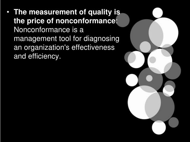 The measurement of quality is the price of nonconformance