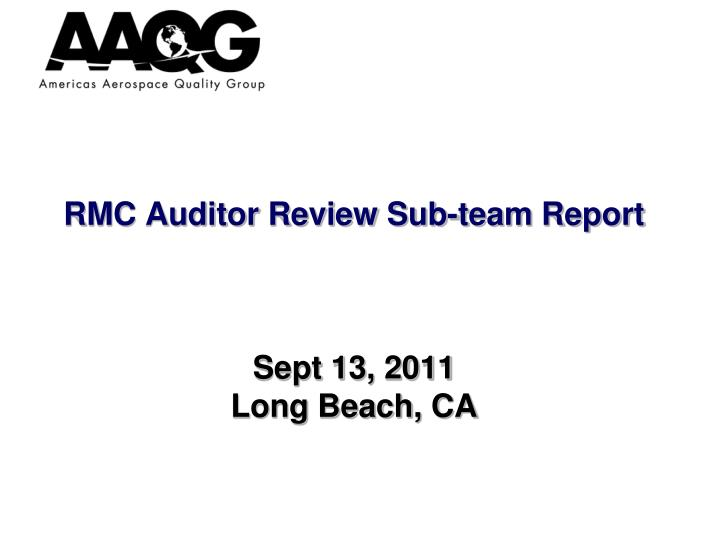 rmc auditor review sub team report sept 13 2011 long beach ca n.