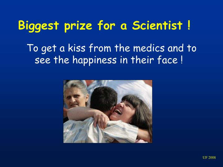Biggest prize for a Scientist !