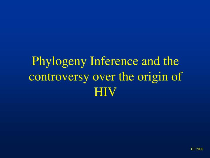 Phylogeny Inference and the controversy over the origin of HIV