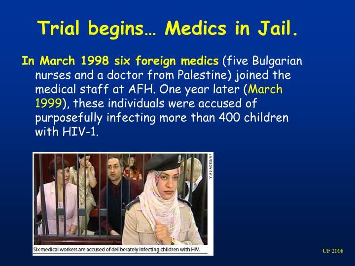 Trial begins… Medics in Jail.