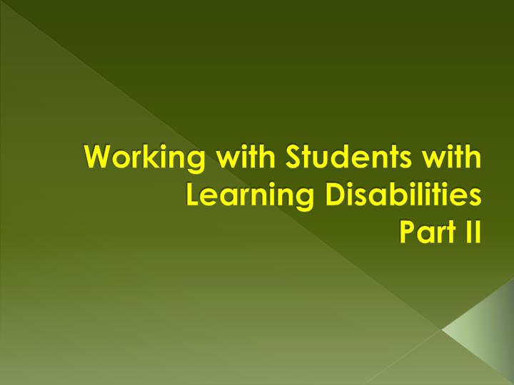 working with students with learning disabilities part ii n.