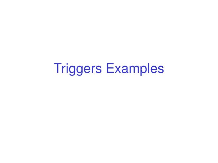triggers examples n.