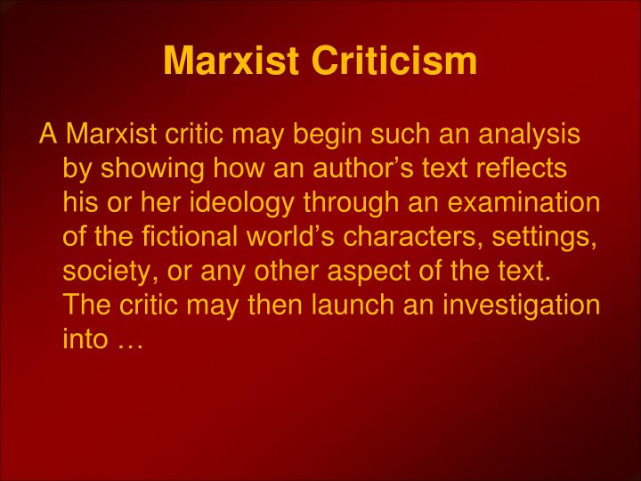 """a marxist criticism on the importance of Of marxist criticism, or the so-called 'vulgar' criticism, takes the view that 'there is a straightforward deterministic relation between base and superstructure"""" (158."""