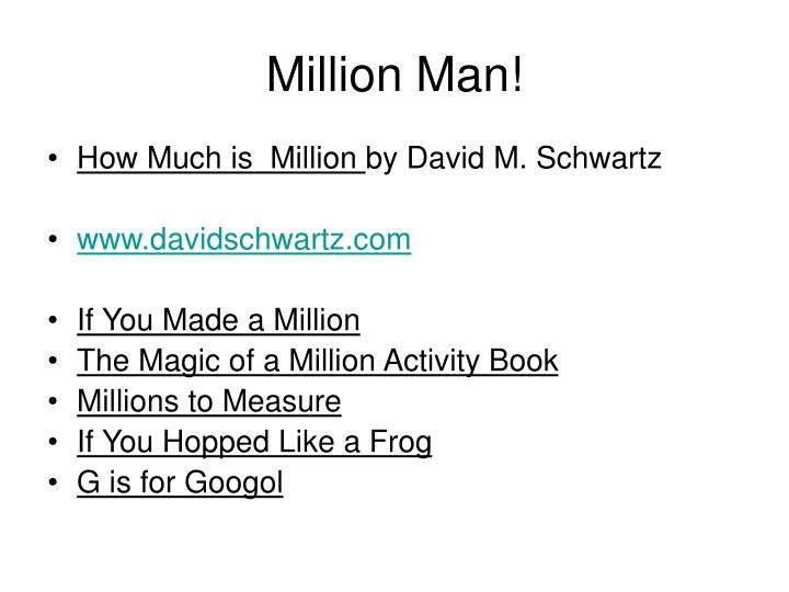 Million Man!