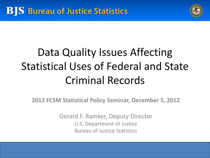 data quality issues affecting statistical uses of federal and state criminal records n.