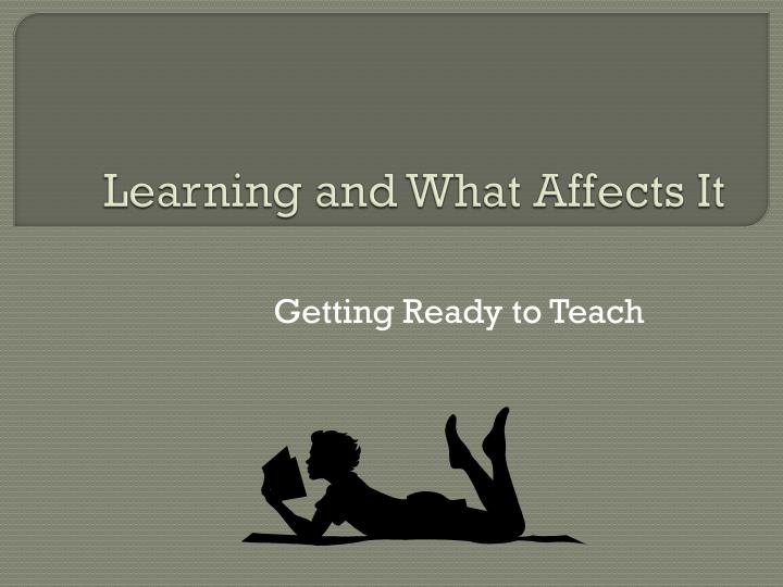 learning and what affects it n.