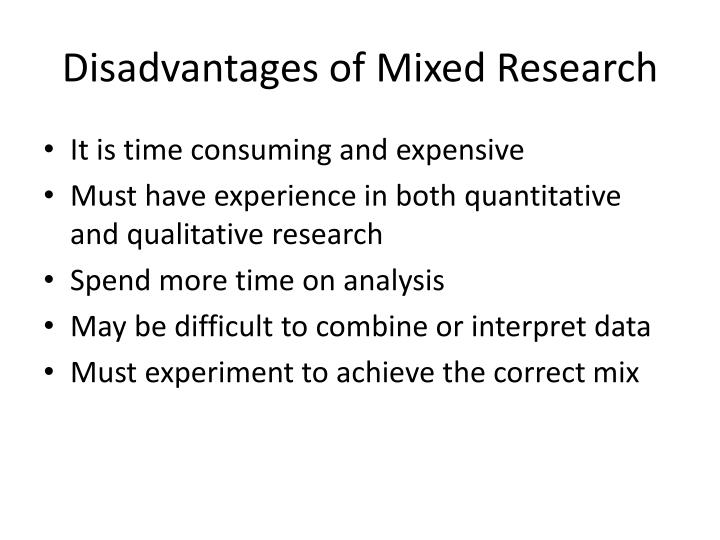 Disadvantages of Mixed Research