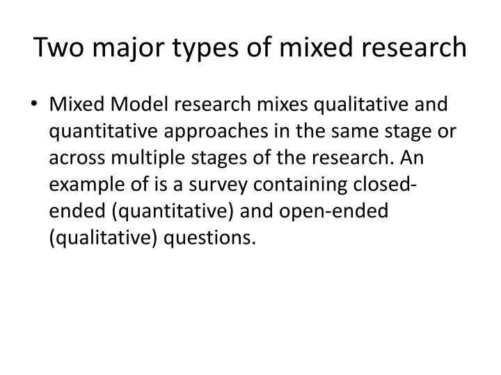 Two major types of mixed research