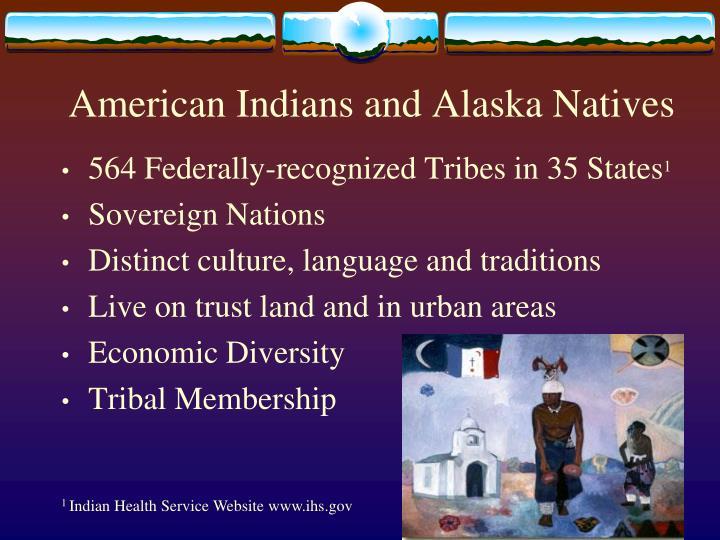 American Indians and Alaska Natives
