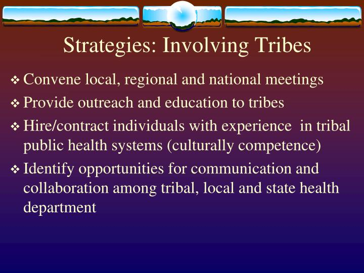 Strategies: Involving Tribes