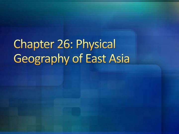 chapter 26 physical geography of east asia n.
