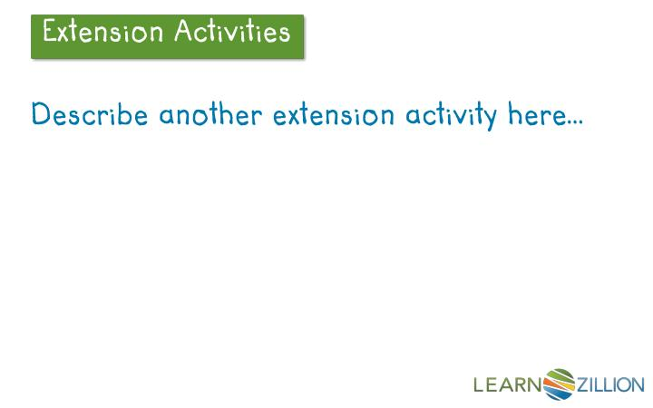 Describe another extension activity here…