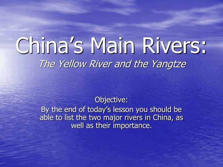 the main characteristics of the yangtze and yellow rivers Huanghe (yellow river) and changjiang (yangtze river) transport about 16×10 9 tons of sediment annually to the oceans, thus, contributing about 10% of the world's annual sediment discharge milliman and meade, 1983, milliman and syvitski, 1992 both rivers are among the 10 largest river systems in terms of river length and sediment discharge.