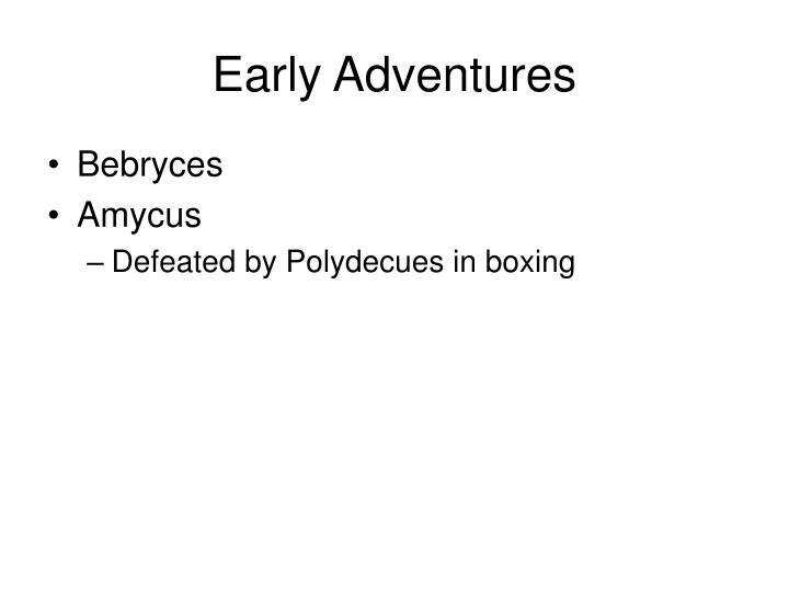 Early Adventures