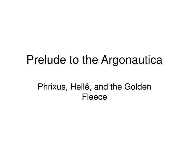 Prelude to the Argonautica