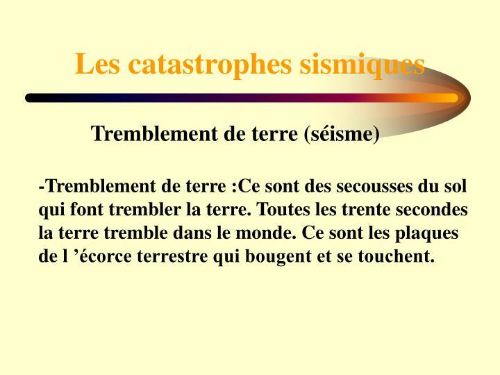 Les catastrophes sismiques
