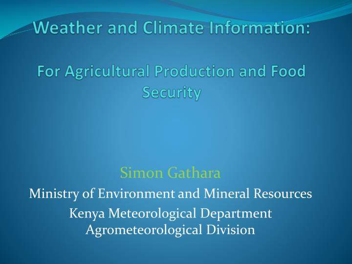 Weather and climate information for agricultural production and food security