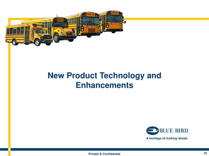 New Product Technology and Enhancements