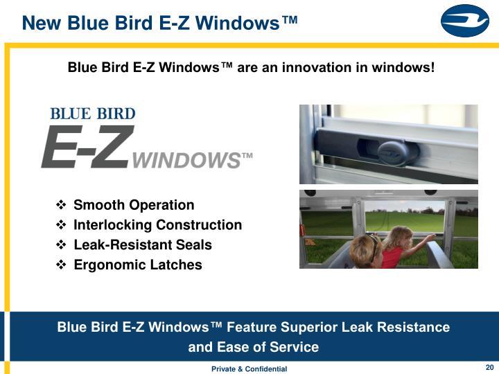 New Blue Bird E-Z Windows™