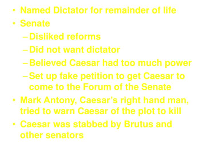 Named Dictator for remainder of life