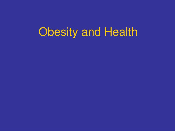 Obesity and health