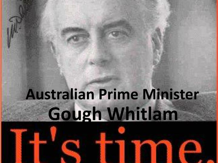 gough whitlams contricbution to australia The whitlam government's unique style of governing created a huge contribution to australia's to+australia%27s+development&oq=gough+whitlam+cont.
