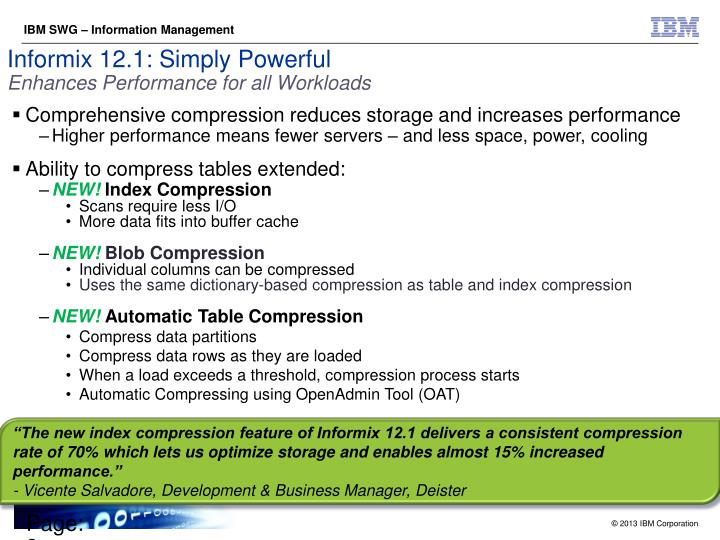 """The new index compression feature of Informix 12.1 delivers a consistent compression rate of 70% ..."