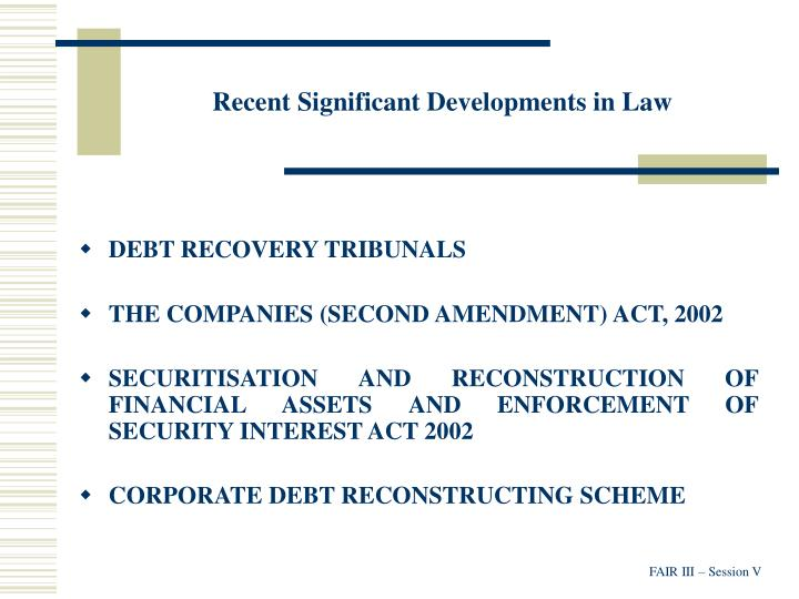 Recent significant developments in law
