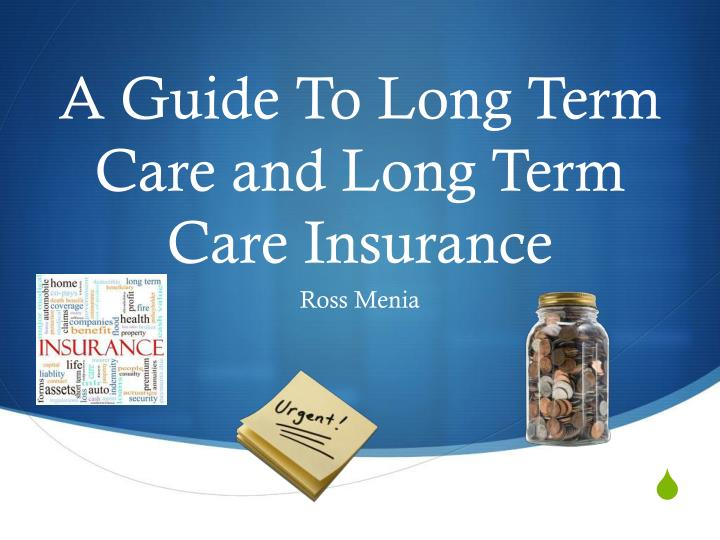 a guide to long term care and long term care insurance n.