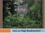 low or high biodiversity