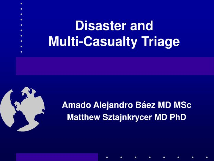 disaster and multi casualty triage n.