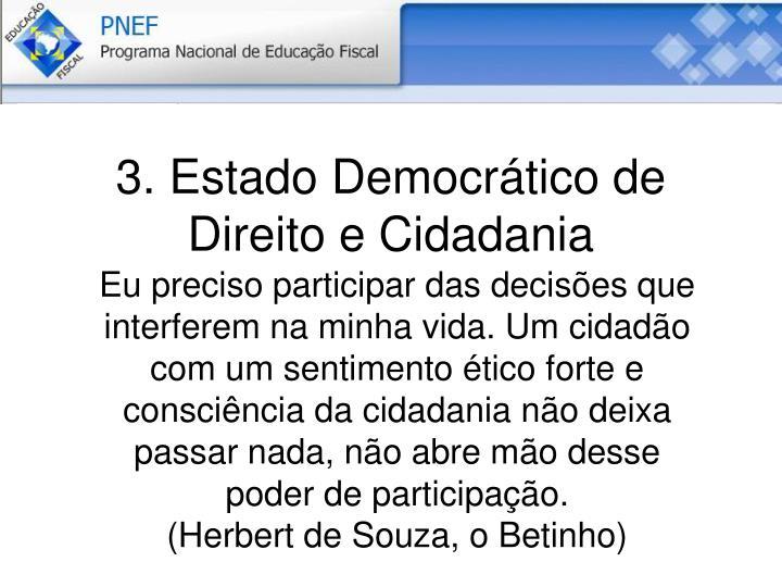 3. Estado Democrático de Direito e Cidadania