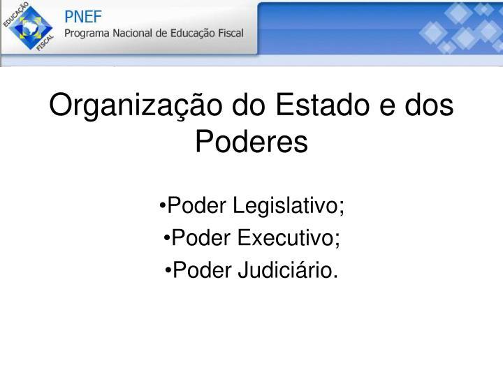 Organização do Estado e dos Poderes